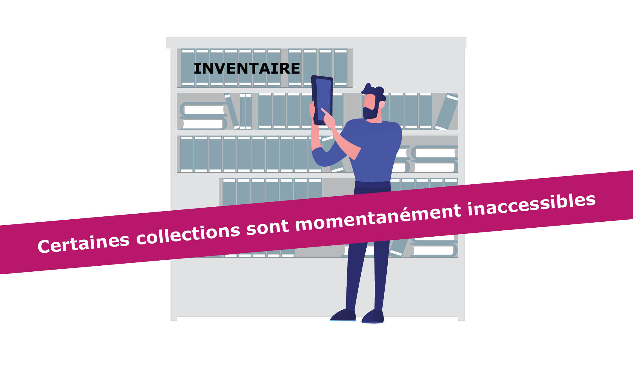 Certaines collections momentanément inaccessibles pour cause d'inventaire